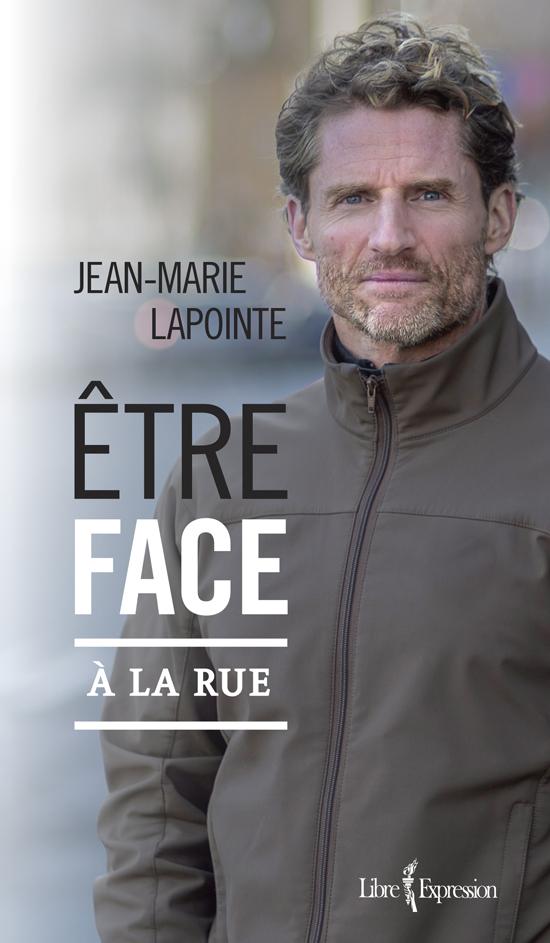 Livre de Jean-Marie Lapointe Être face à la rue